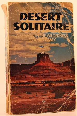 edward abbey desert solitaire essays Desert solitaire: a season in the wilderness is the work for which abbey is best known and by which he is most frequently defined it contains his views on a variety of subjects, from the problems of the united states park service to an angry indictment of the evils of technology masquerading under the.